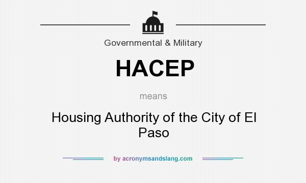 What does HACEP mean? It stands for Housing Authority of the City of El Paso