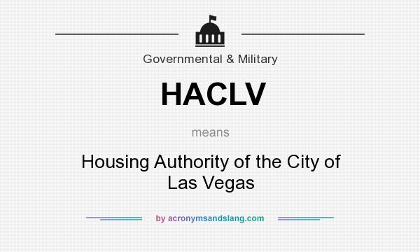 What does HACLV mean? It stands for Housing Authority of the City of Las Vegas
