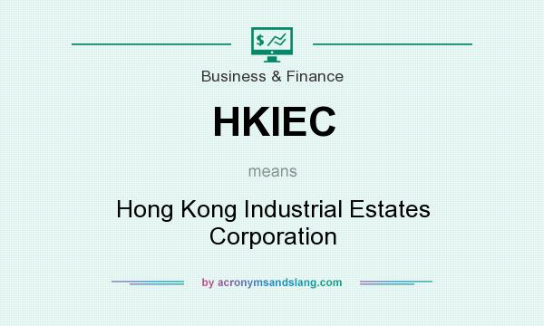 What does HKIEC mean? It stands for Hong Kong Industrial Estates Corporation