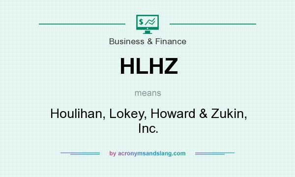 What does HLHZ mean? It stands for Houlihan, Lokey, Howard & Zukin, Inc.