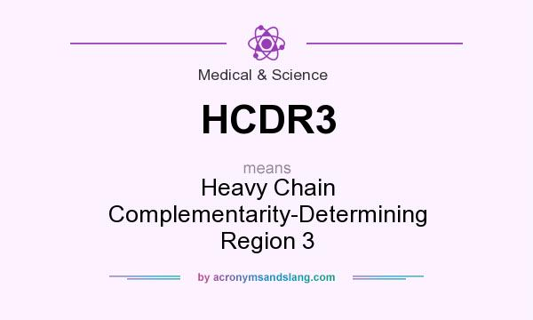 What does HCDR3 mean? It stands for Heavy Chain Complementarity-Determining Region 3