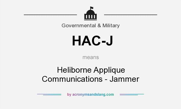 What does HAC-J mean? It stands for Heliborne Applique Communications - Jammer