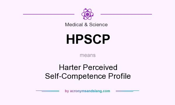What does HPSCP mean? It stands for Harter Perceived Self-Competence Profile