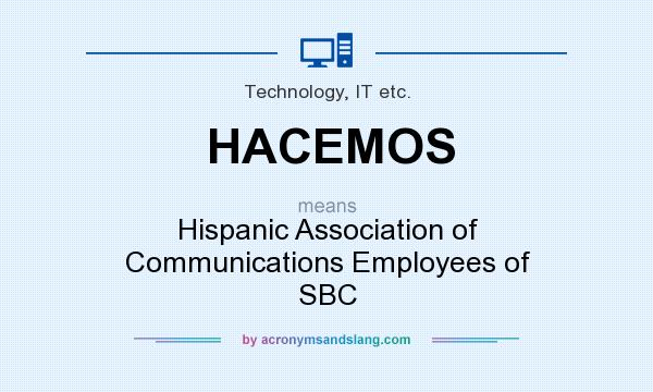 What does HACEMOS mean? It stands for Hispanic Association of Communications Employees of SBC