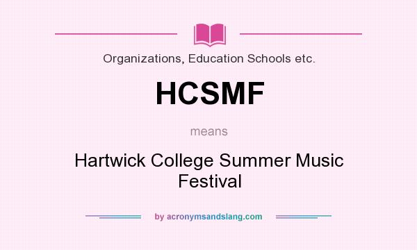What does HCSMF mean? It stands for Hartwick College Summer Music Festival