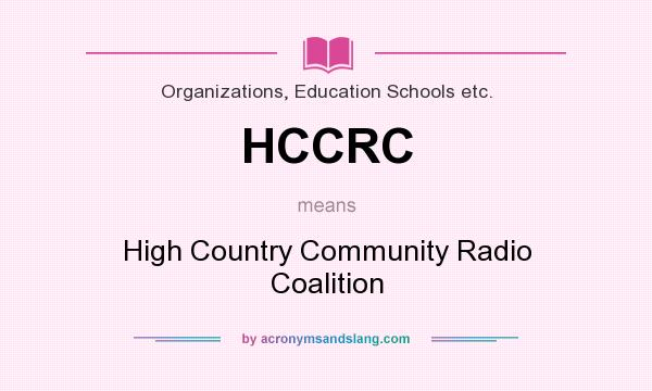 What does HCCRC mean? It stands for High Country Community Radio Coalition