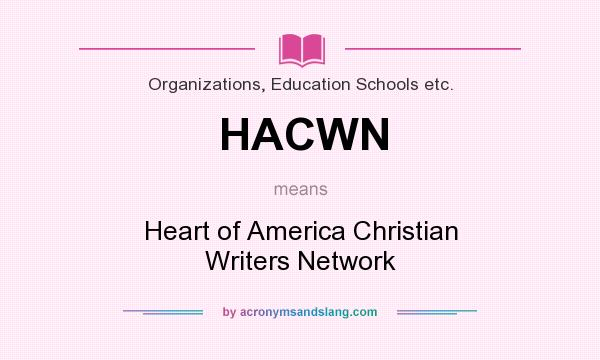 What does HACWN mean? It stands for Heart of America Christian Writers Network