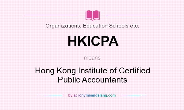 What does HKICPA mean? It stands for Hong Kong Institute of Certified Public Accountants