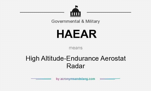 What does HAEAR mean? It stands for High Altitude-Endurance Aerostat Radar
