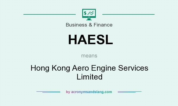 What does HAESL mean? It stands for Hong Kong Aero Engine Services Limited