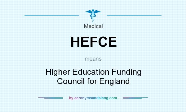 What does HEFCE mean? It stands for Higher Education Funding Council for England