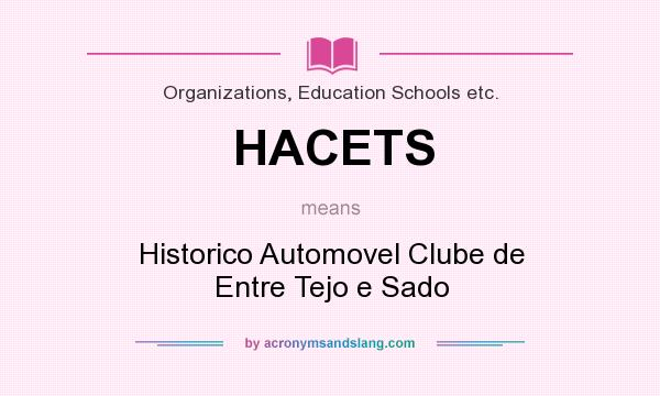 What does HACETS mean? It stands for Historico Automovel Clube de Entre Tejo e Sado