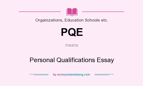 pqe personal qualifications essay in organizations education  pqe personal qualifications essay in organizations education schools etc by com