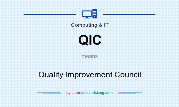 What does QIC mean? It stands for Quality Improvement Council