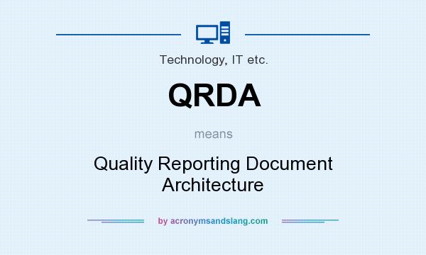 What does QRDA mean? It stands for Quality Reporting Document Architecture