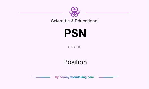 What does PSN mean? It stands for Position