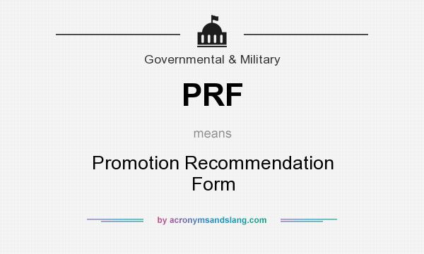 What does PRF mean? It stands for Promotion Recommendation Form