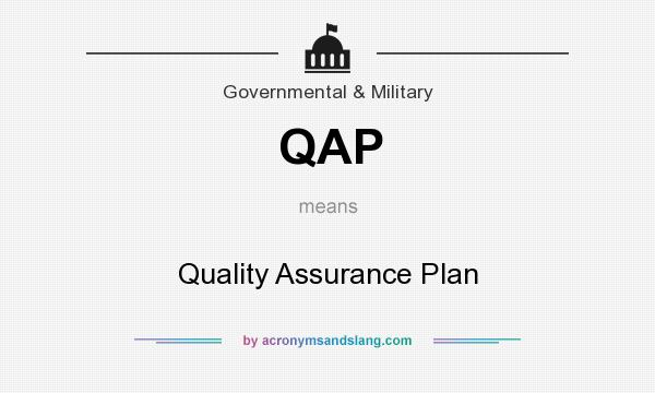 What does QAP mean? It stands for Quality Assurance Plan