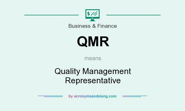 What does QMR mean? It stands for Quality Management Representative