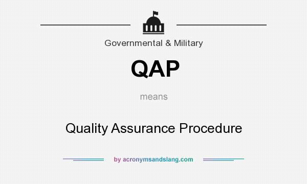 What does QAP mean? It stands for Quality Assurance Procedure
