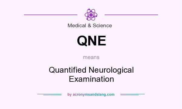 What does QNE mean? It stands for Quantified Neurological Examination