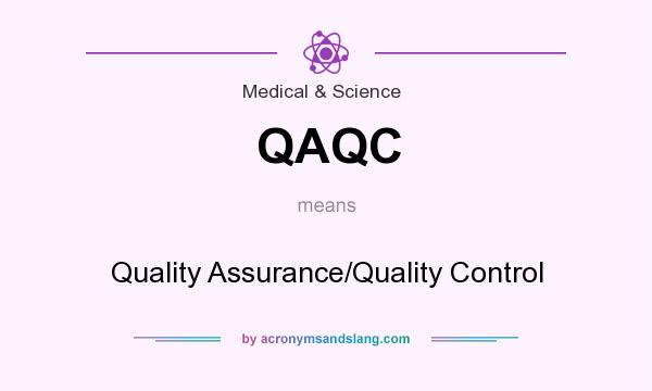 What does QAQC mean? It stands for Quality Assurance/Quality Control
