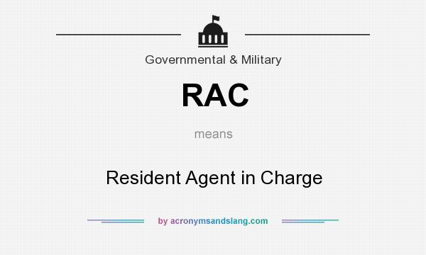What does RAC mean? It stands for Resident Agent in Charge