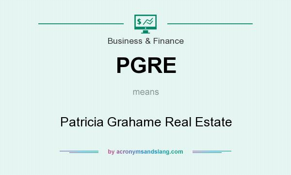 What does PGRE mean? It stands for Patricia Grahame Real Estate