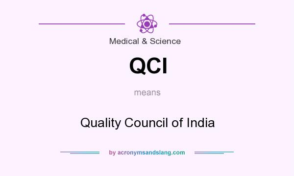 What does QCI mean? It stands for Quality Council of India
