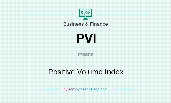 What does PVI mean? It stands for Positive Volume Index
