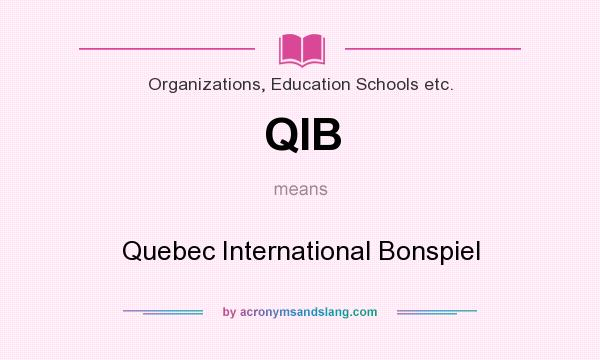 What does QIB mean? It stands for Quebec International Bonspiel