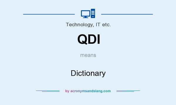 What does QDI mean? It stands for Dictionary