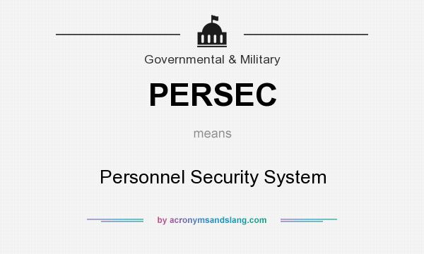 What does PERSEC mean? It stands for Personnel Security System