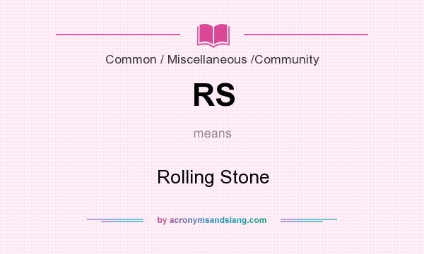 What does RS mean? It stands for Rolling Stone