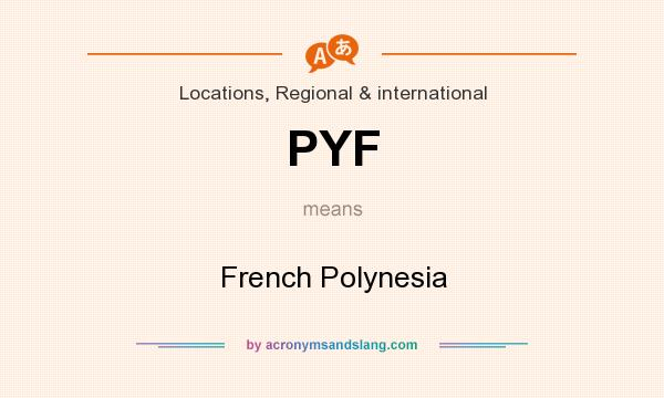 What does PYF mean? It stands for French Polynesia