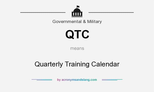 What does QTC mean? It stands for Quarterly Training Calendar