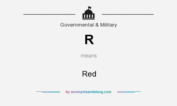 What does R mean? It stands for Red