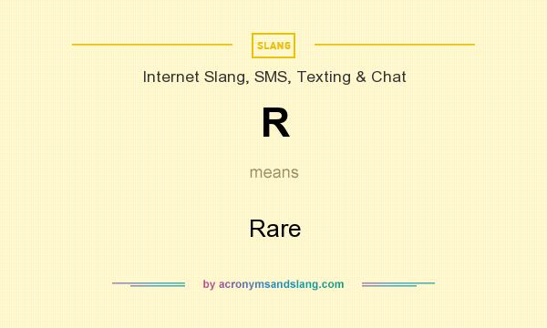 What does R mean? It stands for Rare