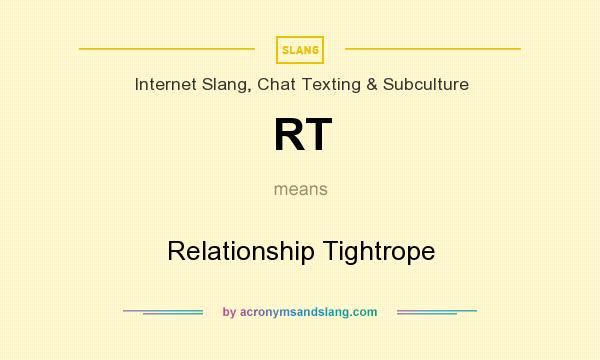 What Does Rt Mean >> Rt Relationship Tightrope In Internet Slang Chat Texting