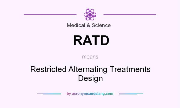 What does RATD mean? It stands for Restricted Alternating Treatments Design