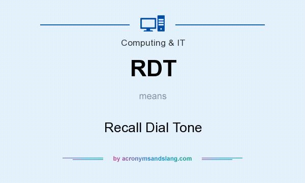 What does RDT mean? It stands for Recall Dial Tone