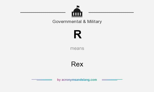 What does R mean? It stands for Rex