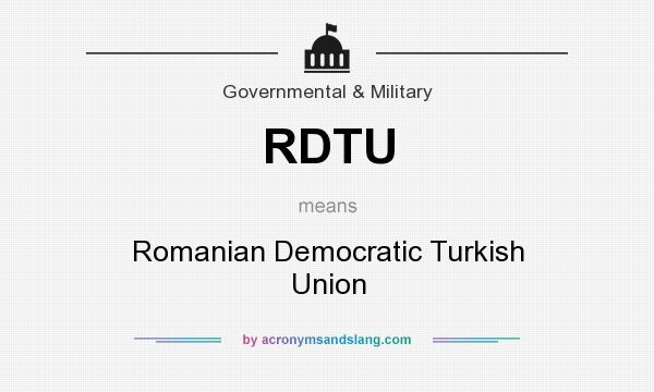 What does RDTU mean? It stands for Romanian Democratic Turkish Union