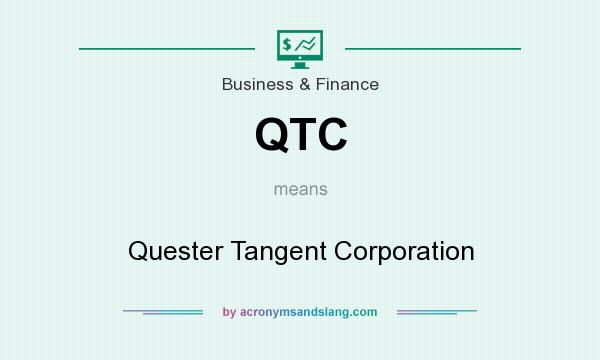 What does QTC mean? It stands for Quester Tangent Corporation