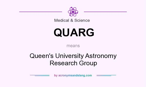What does QUARG mean? It stands for Queen`s University Astronomy Research Group