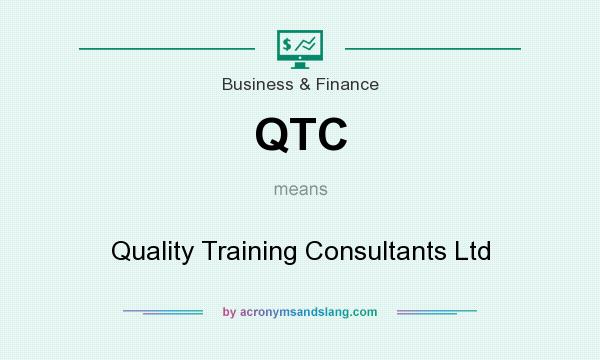 What does QTC mean? It stands for Quality Training Consultants Ltd