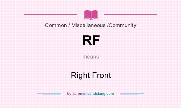 What does RF mean? It stands for Right Front