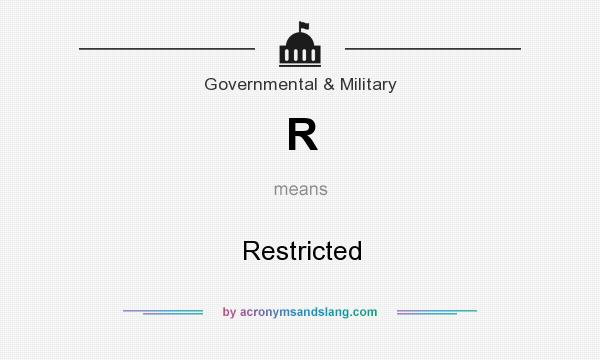 What does R mean? It stands for Restricted