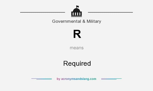 What does R mean? It stands for Required
