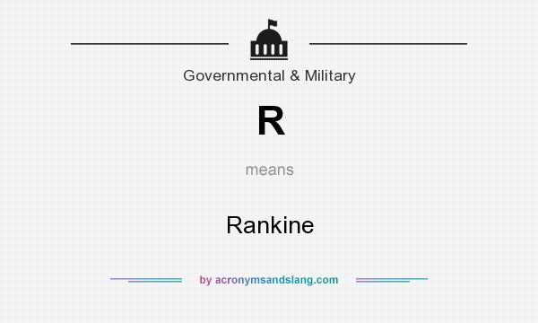 What does R mean? It stands for Rankine